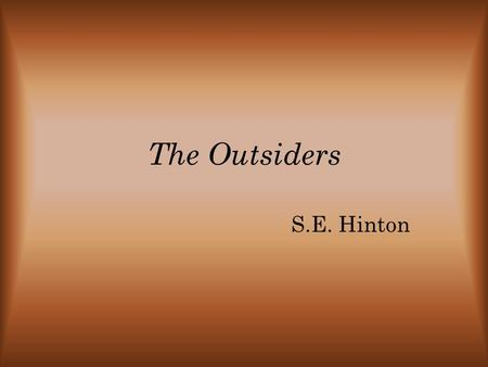 The Outsiders S.E. Hinton.