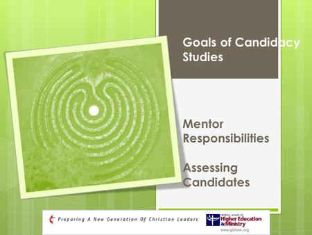 Goals of Candidacy Studies Mentor Responsibilities Assessing Candidates.