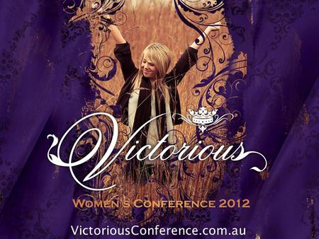 "VictoriousConference.com.au. Friday 27 – Saturday 28 July Keynote speaker Suzie Botross – author of ""She Will Run"" VictoriousConference.com.au."
