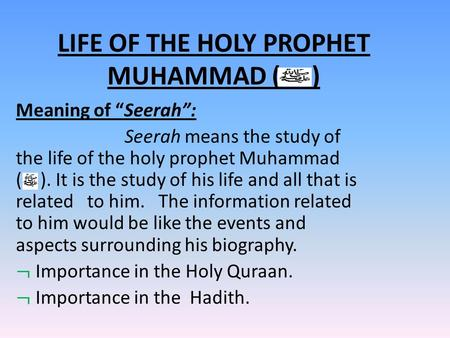 LIFE OF THE HOLY PROPHET MUHAMMAD ( )