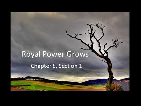 Royal Power Grows Chapter 8, Section 1. Monarchs vs. Churchmen & Nobles Monarchs struggled to exert authority over the church…why?