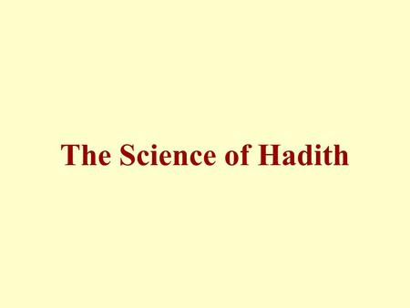 The Science of Hadith.