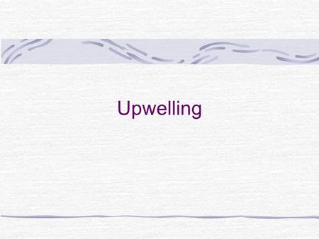 Upwelling. What is upwelling? Upwelling video clip.