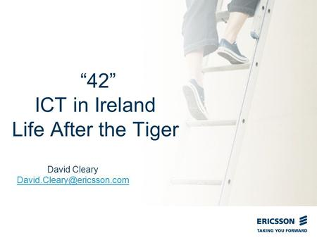 "Slide title In CAPITALS 50 pt Slide subtitle 32 pt ""42"" ICT in Ireland Life After the Tiger David Cleary"
