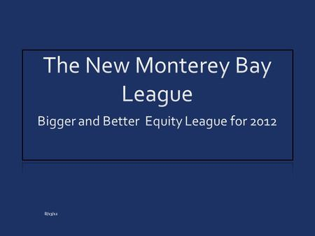 8/13/12. The New Monterey Bay League High School Athletics governed by California Interscholastic Federation (CIF) CIF divided into geographic sections.
