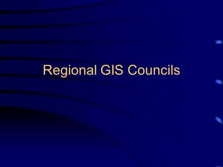 Regional GIS Councils. Overview State GIS Council CIRGIS Channel Islands Regional GIS Collaborative CCJDC Central Coast Joint Data Committee CGIA California.
