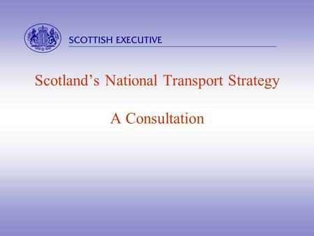  Scotland's National Transport Strategy A Consultation.