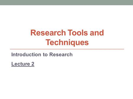Research Tools and Techniques