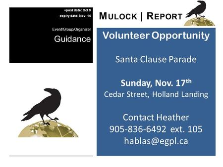Volunteer Opportunity Santa Clause Parade Sunday, Nov. 17 th Cedar Street, Holland Landing Contact Heather 905-836-6492 ext. 105 M ULOCK.