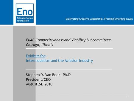 1 Cultivating Creative Leadership, Framing Emerging Issues FAAC Competitiveness and Viability Subcommittee Chicago, Illinois Exhibits for: Intermodalism.