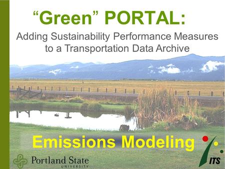 """Green"" PORTAL: Adding Sustainability Performance Measures to a Transportation Data Archive Emissions Modeling."