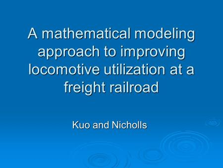 A mathematical modeling approach to improving locomotive utilization at a freight railroad Kuo and Nicholls.