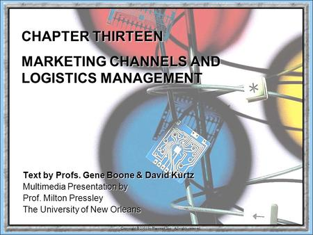 Copyright © 2001 by Harcourt, Inc. All rights reserved. 13-1 CHAPTER THIRTEEN MARKETING CHANNELS AND LOGISTICS MANAGEMENT Text by Profs. Gene Boone & David.
