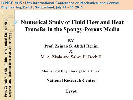 BY Prof. Zeinab S. Abdel Rehim & M. A. Ziada and Salwa El-Deeb H Mechanical Engineering Department National Research Centre Egypt Prof. Zeinab S. Abdel.