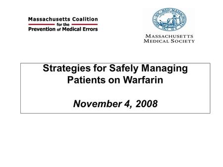 Strategies for Safely Managing Patients on Warfarin November 4, 2008.