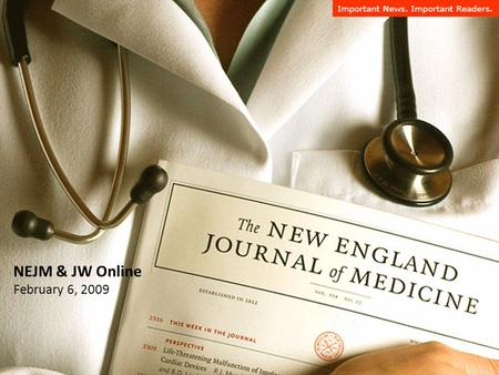 NEJM & JW Online February 6, 2009. Our challenges may be new.