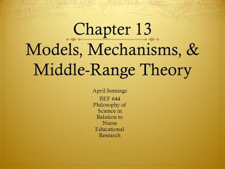 Chapter 13 Models, Mechanisms, & Middle-Range Theory