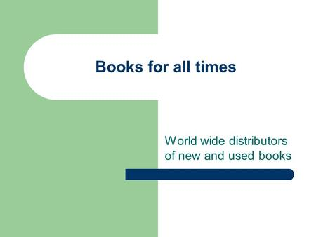 Books for all times World wide distributors of new and used books.