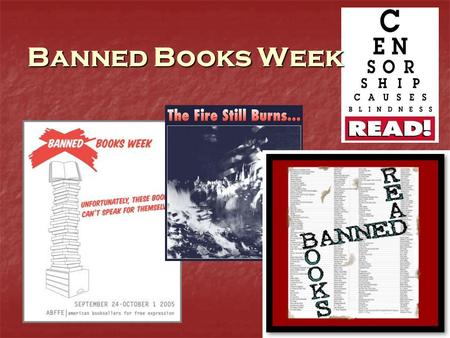 Banned Books Week. What does it mean to ban a book? Banning a book is when a person or group decides that a book is so inappropriate in some way that.