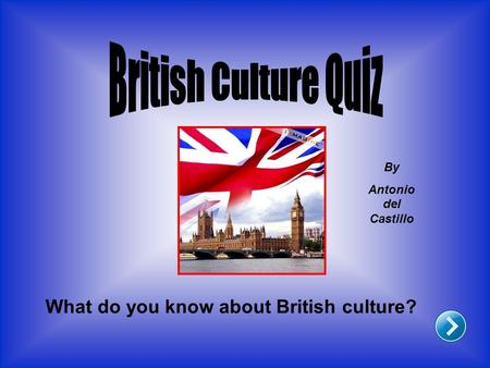What do you know about British culture? By Antonio del Castillo.
