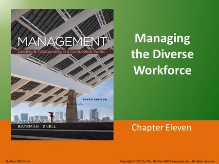 Managing the Diverse Workforce Chapter Eleven McGraw-Hill/Irwin Copyright © 2013 by The McGraw-Hill Companies, Inc. All rights reserved.