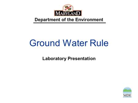 Department of the Environment Ground Water Rule Laboratory Presentation.