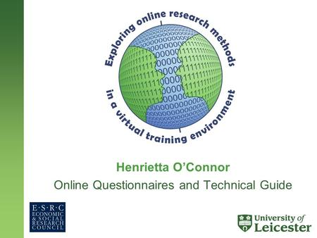 Henrietta O'Connor Online Questionnaires and Technical Guide.