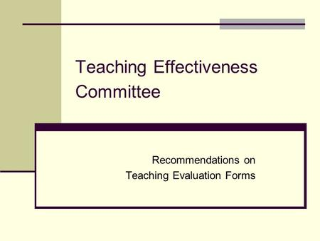Teaching Effectiveness Committee Recommendations on Teaching Evaluation Forms.