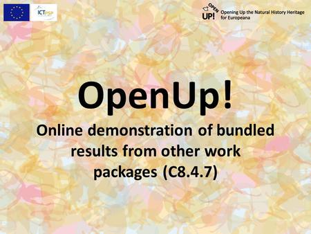 OpenUp! Online demonstration of bundled results from other work packages (C8.4.7)