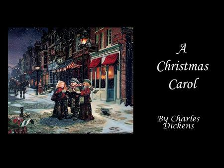 By Charles Dickens A Christmas Carol. Scrooge was somebody who valued money not family and love Scrooge was somebody who valued money not family and love.