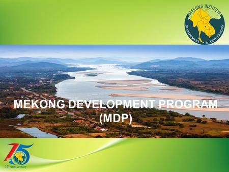 MEKONG DEVELOPMENT PROGRAM (MDP). MI Learning and Growth Cross Cutting Programs Human Migration.