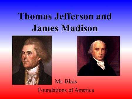 jefferson and madison Start studying jefferson/madison learn vocabulary, terms, and more with flashcards, games, and other study tools.
