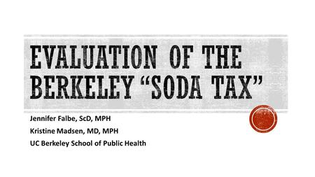 "Evaluation of the Berkeley ""Soda Tax"""