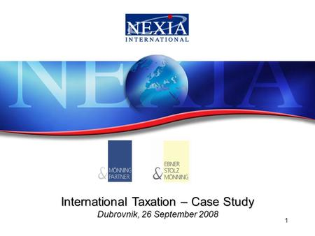International Taxation – Case Study Dubrovnik, 26 September 2008 1.