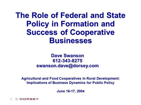 The Role of Federal and State Policy in Formation and Success of Cooperative Businesses Agricultural and Food Cooperatives in Rural Development: Implications.