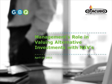 Management's Role in Valuing Alternative Investments with NAV's April 19, 2011.