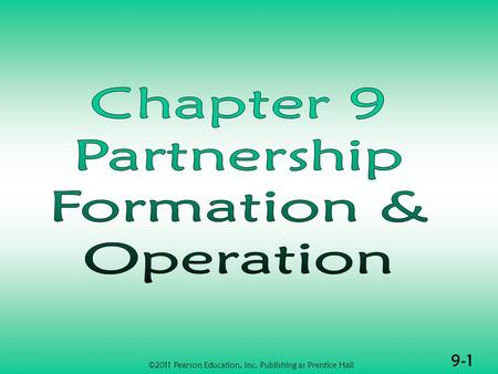 9-1 ©2011 Pearson Education, Inc. Publishing as Prentice Hall.
