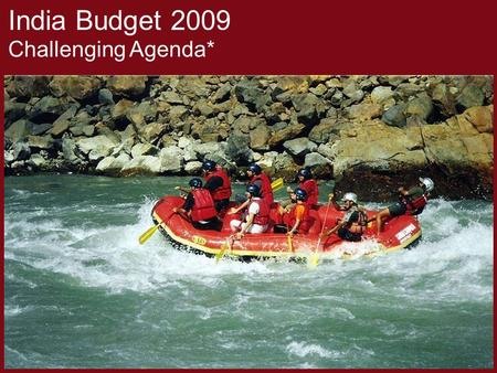 India Budget 2009 Challenging Agenda*. Direct Taxes.
