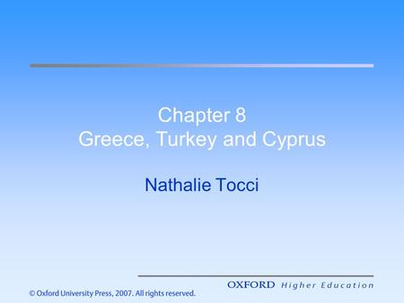 Chapter 8 Greece, Turkey and Cyprus Nathalie Tocci.