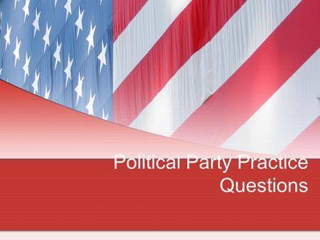 Political Party Practice Questions