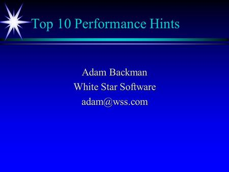 Top 10 Performance Hints Adam Backman White Star Software