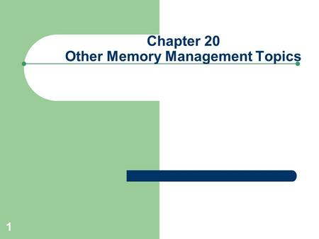 1 Chapter 20 Other Memory Management Topics. 2 Overview Memory management in Oracle – Oracle 10G: ASMM (Dynamic SGA) – Oracle 11G: AMM (Dynamic SGA &
