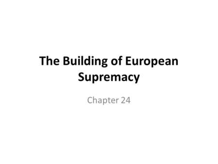 The Building of European Supremacy Chapter 24. Reforms Continued in Britain In 2 nd half of C19 th process of political reform begun with First (Great)