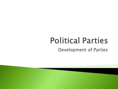 The development of political parties and