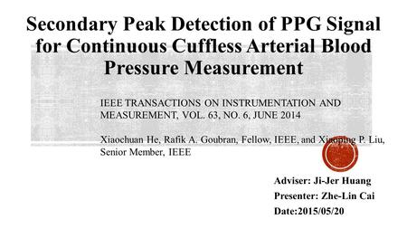 IEEE TRANSACTIONS ON INSTRUMENTATION AND MEASUREMENT, VOL. 63, NO. 6, JUNE 2014 Xiaochuan He, Rafik A. Goubran, Fellow, IEEE, and Xiaoping P. Liu, Senior.