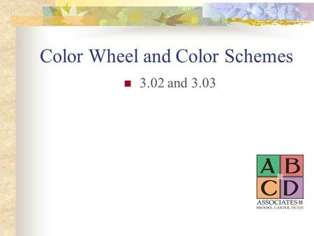 Color Wheel and Color Schemes 3.02 and 3.03. Color Color is an element or property of light. Can help create different moods in the residential and non-residential.