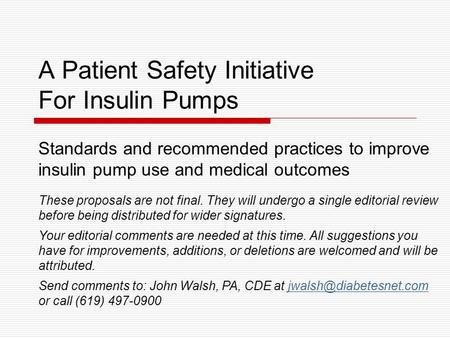 A Patient Safety Initiative For Insulin Pumps Standards and recommended practices to improve insulin pump use and medical outcomes These proposals are.