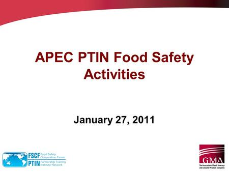 APEC PTIN Food Safety Activities January 27, 2011.
