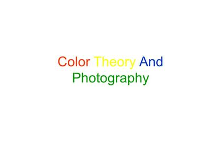 Color Theory And Photography. Color Wheel