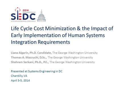 Life Cycle Cost Minimization & the Impact of Early Implementation of Human Systems Integration Requirements Liana Algarín, Ph.D. Candidate, The George.